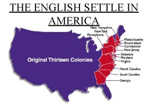 THE ENGLISH SETTLE IN AMERICA I FIRST ATTEMPT