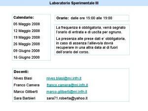 Laboratorio Sperimentale III Calendario 05 Maggio 2008 12