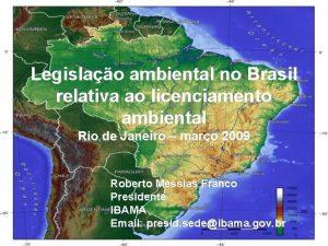 Legislao ambiental no Brasil relativa ao licenciamento ambiental