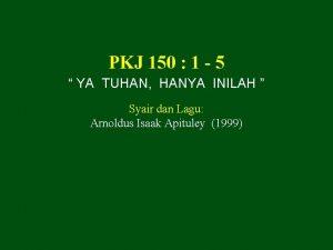 PKJ 150 1 5 YA TUHAN HANYA INILAH