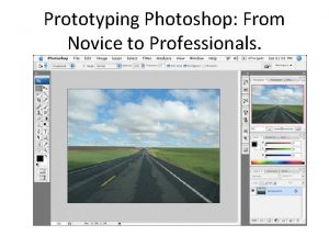 Prototyping Photoshop From Novice to Professionals Photoshop Introduction