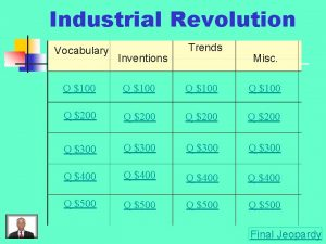 Industrial Revolution Vocabulary Inventions Trends Misc Q 100