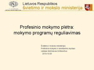 Lietuvos Respublikos vietimo ir mokslo ministerija Profesinio mokymo