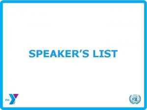SPEAKERS LIST WHAT IS A SPEAKERS LIST A