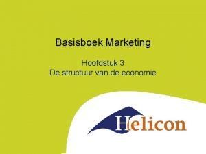 Basisboek Marketing Hoofdstuk 3 De structuur van de