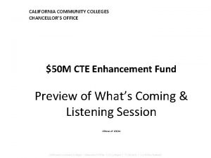 CALIFORNIA COMMUNITY COLLEGES CHANCELLORS OFFICE 50 M CTE