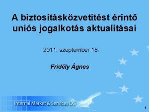 A biztostskzvettst rint unis jogalkots aktualitsai 2011 szeptember