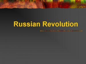 Russian Revolution Russian Government Before Revolution n n