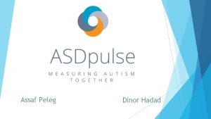 Assaf Peleg Dinor Hadad Autism Spectrum Disorder ASD