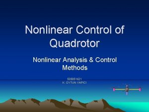Nonlinear Control of Quadrotor Nonlinear Analysis Control Methods