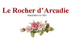 Le Rocher dArcadie Association loi 1901 Buts de