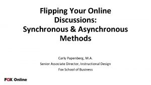Flipping Your Online Discussions Synchronous Asynchronous Methods Carly