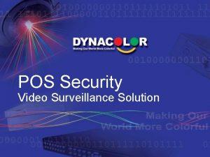 POS Security Video Surveillance Solution Agenda n POSDVR