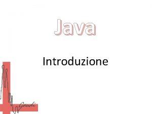 Java Introduzione Perch Java Java un linguaggio di