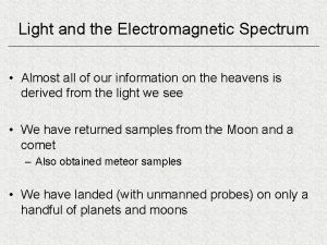 Light and the Electromagnetic Spectrum Almost all of
