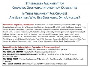 STAKEHOLDER ALIGNMENT FOR CHANGING GEOSPATIAL INFORMATION CAPABILITIES IS