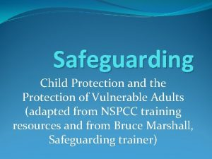 Safeguarding Child Protection and the Protection of Vulnerable