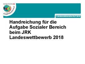 Landeswettbewerbe RLP 2018 Handreichung fr die Aufgabe Sozialer