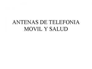 ANTENAS DE TELEFONIA MOVIL Y SALUD Campos electromagnticos