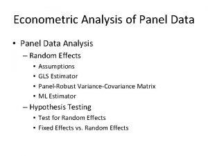 Econometric Analysis of Panel Data Panel Data Analysis
