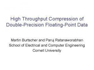 High Throughput Compression of DoublePrecision FloatingPoint Data Martin