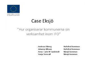 Case Eksj Hur organiserar kommunerna sin verksamhet inom