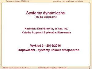 Systemy dynamiczne 20152016 Odpowiedzi systemy liniowe stacjonarne Systemy