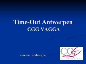 TimeOut Antwerpen CGG VAGGA Vanessa Verhaeghe TimeOut Antwerpen