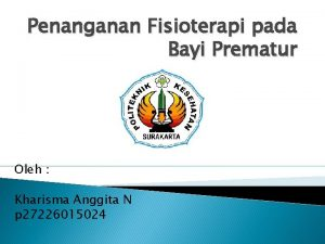 Penanganan Fisioterapi pada Bayi Prematur Oleh Kharisma Anggita