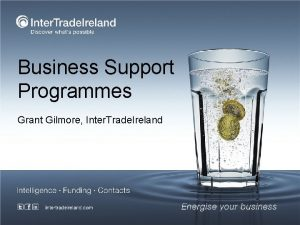 Business Support Programmes Grant Gilmore Inter Trade Ireland