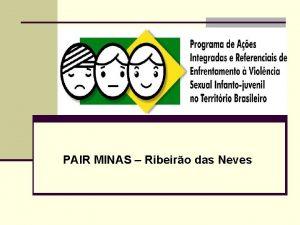 PAIR MINAS Ribeiro das Neves SEMINRIO MUNICIPAL DE