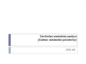 Zvren smiotick analza Zadn minimln poadavky ZUR 104