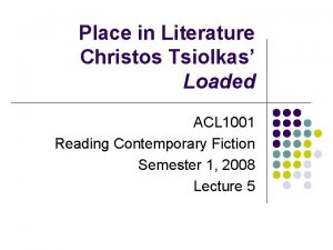 Place in Literature Christos Tsiolkas Loaded ACL 1001