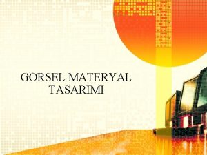 GRSEL MATERYAL TASARIMI 1 Ama Bilgikavrama basamanda rencilere