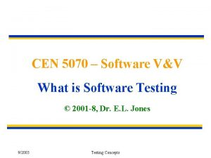 CEN 5070 Software VV What is Software Testing