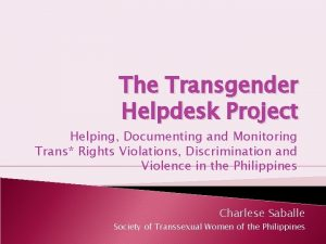 The Transgender Helpdesk Project Helping Documenting and Monitoring