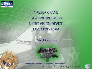 NAVSEA CRANE LAW ENFORCEMENT NIGHT VISION DEVICE LOAN