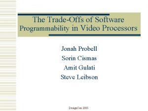 The TradeOffs of Software Programmability in Video Processors