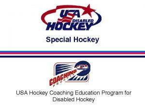 Special Hockey USA Hockey Coaching Education Program for