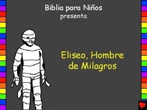 Biblia para Nios presenta Eliseo Hombre de Milagros