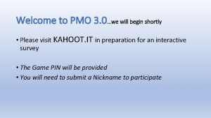 Welcome to PMO 3 0we will begin shortly