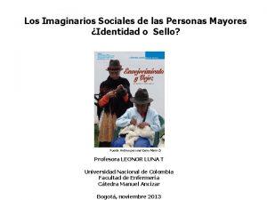 Los Imaginarios Sociales de las Personas Mayores Identidad