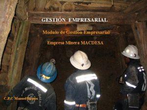 GESTIN EMPRESARIAL Modulo de Gestin Empresarial Empresa Minera