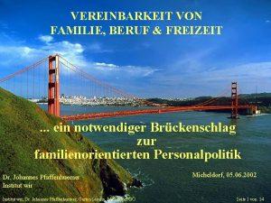 VEREINBARKEIT VON FAMILIE BERUF FREIZEIT ein notwendiger Brckenschlag