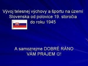 Vvoj telesnej vchovy a portu na zem Slovenska