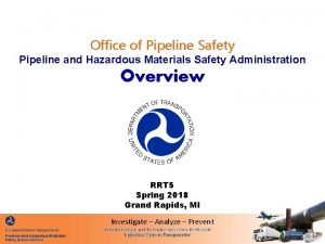 Office of Pipeline Safety Pipeline and Hazardous Materials