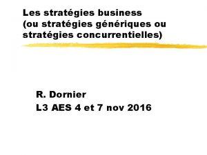 Les stratgies business ou stratgies gnriques ou stratgies