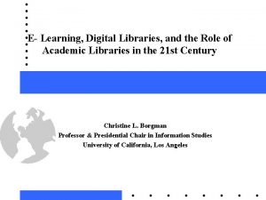 E Learning Digital Libraries and the Role of