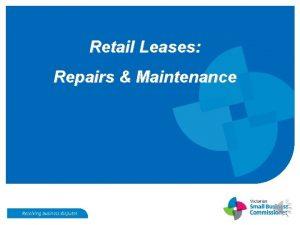 Retail Leases Repairs Maintenance Repairs and Maintenance S