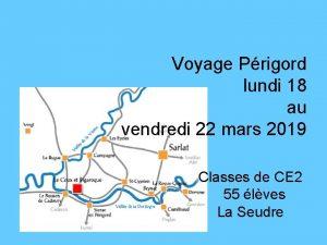 Voyage Prigord lundi 18 au vendredi 22 mars